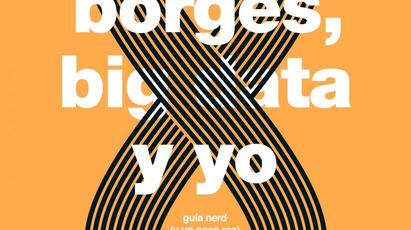 borges, big data y yo [tapa]